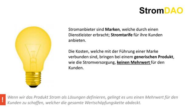 StromDAO Stromanbieter sind Marken, welche durch einen Dienstleister erbracht; Stromtarife für ihre Kunden anbieten. Die K...