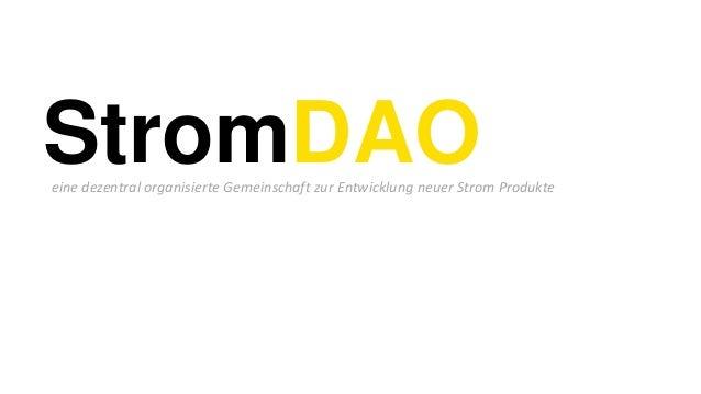 StromDAOeine dezentral organisierte Gemeinschaft zur Entwicklung neuer Strom Produkte