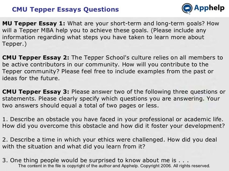 CMU Tepper Essays Questions The content in the file is copyright of the author and Apphelp. Copyright 2006. All rights res...