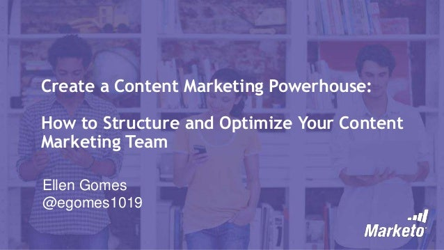 Create a Content Powerhouse: How to Structure and Optimize Your Content Marketing Team
