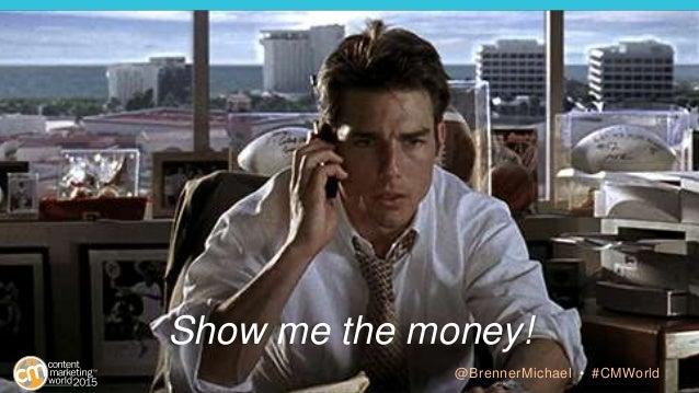 Show me the money! @BrennerMichael • #CMWorld