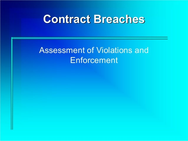 Contract BreachesAssessment of Violations and       Enforcement