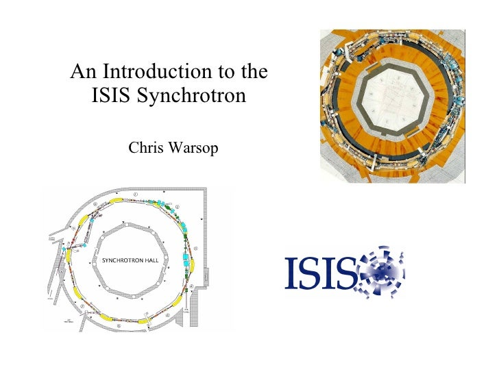 An Introduction to the ISIS Synchrotron Chris Warsop