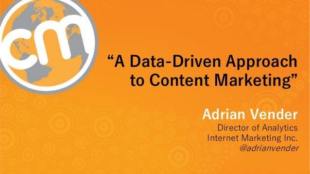 "@adrianvender#CMWorld  ""A Data-Driven Approach to Content Marketing""  Adrian Vender  Director of Analytics  Internet Marke..."
