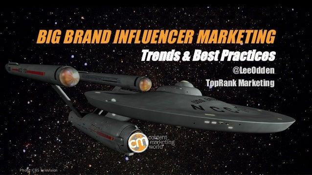 Big Brand Influencer Marketing - Trends, Case Studies, Best Practices