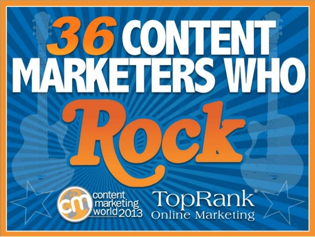 36 Content Marketers Who Rock Content Marketing Institute and TopRank Online Marketing