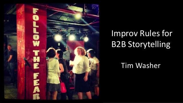 Improv Rules for B2B Storytelling Tim Washer