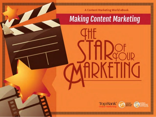 Making Content Marketing the Star of Your Marketing
