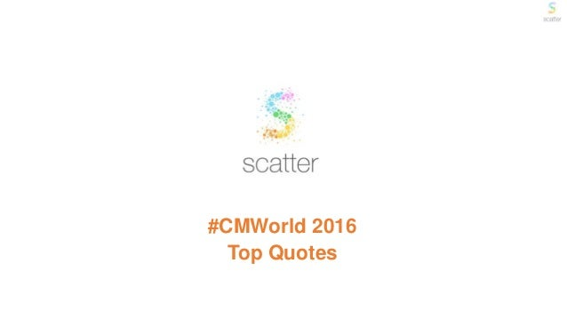 #CMWorld 2016 Top Quotes