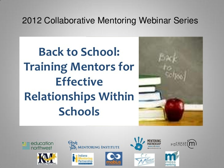 2012 Collaborative Mentoring Webinar Series   Back to School:Training Mentors for      EffectiveRelationships Within      ...