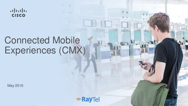 Connected Mobile Experiences (CMX) May 2016