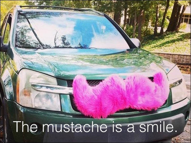 The mustache is a smile.