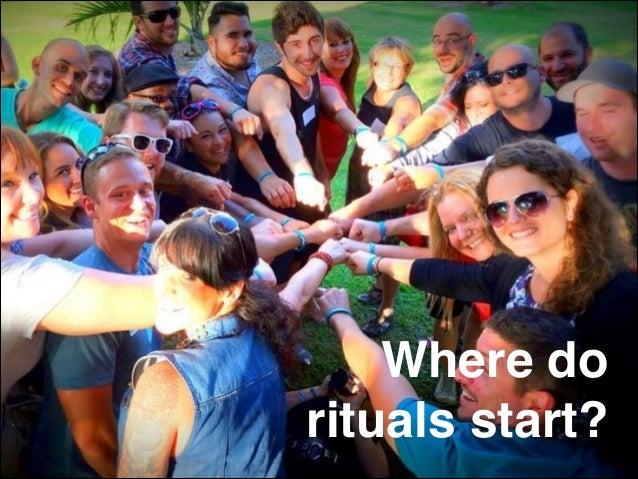 Where do ! rituals start?!