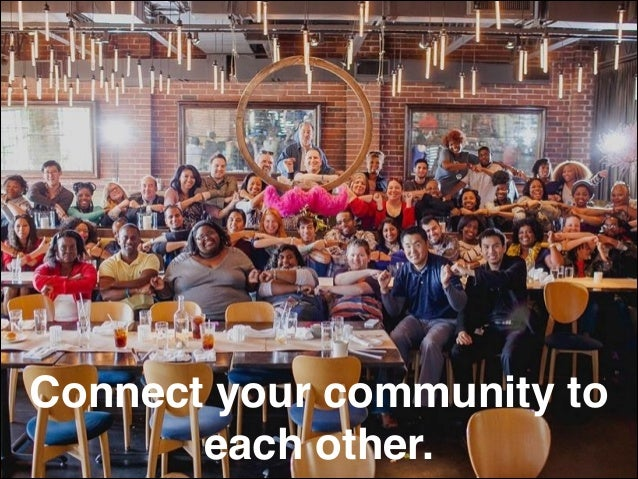 Connect your community to each other.