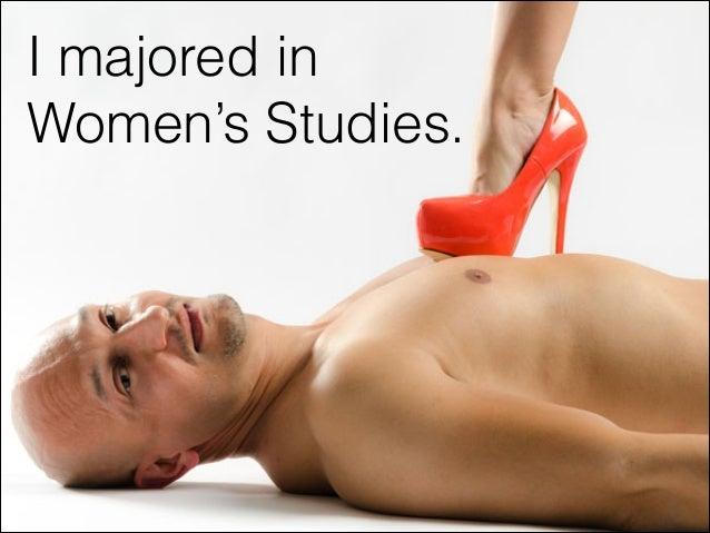 I majored in Women's Studies.