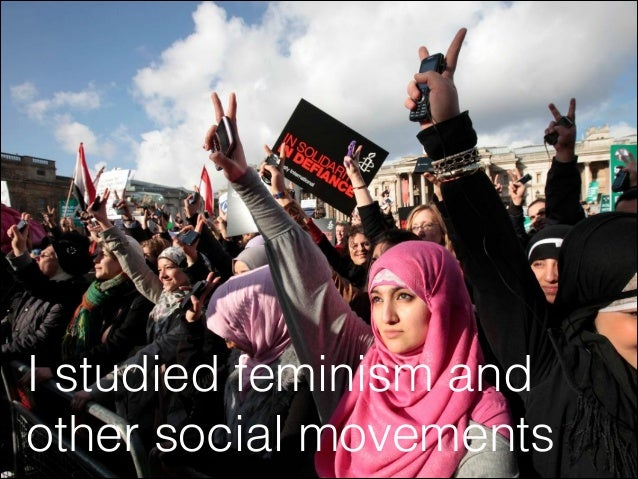 I studied feminism and other social movements
