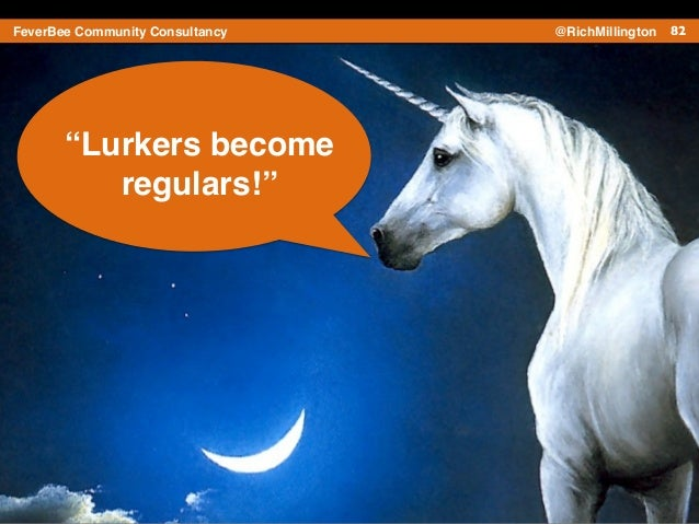 """82FeverBee Community Consultancy @RichMillington """"Lurkers become ! regulars!"""""""