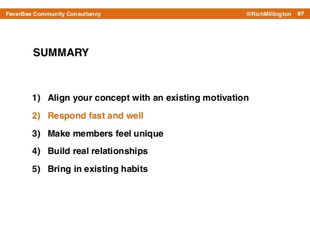 87FeverBee Community Consultancy @RichMillington SUMMARY 1) Align your concept with an existing motivation! 2) Respond fas...