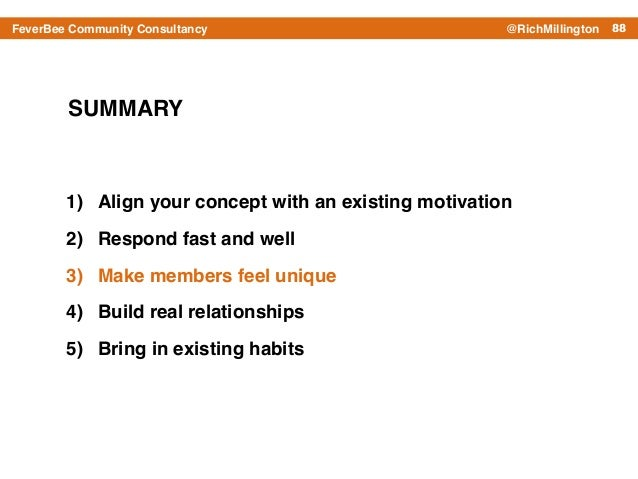 88FeverBee Community Consultancy @RichMillington SUMMARY 1) Align your concept with an existing motivation! 2) Respond fas...