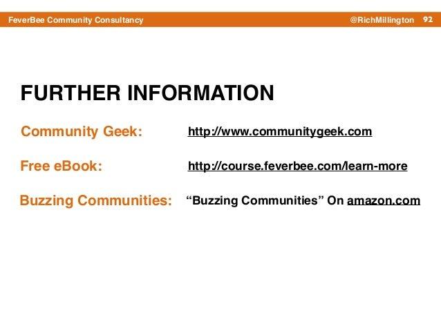 "92FeverBee Community Consultancy @RichMillington FURTHER INFORMATION http://www.communitygeek.com Buzzing Communities: ""Bu..."