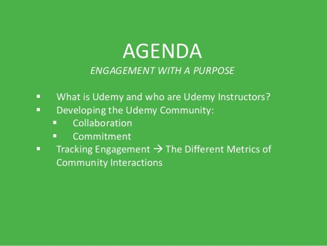 Udemy's Instructor Community: Engagement with a Purpose by Eliza Davidson Slide 2