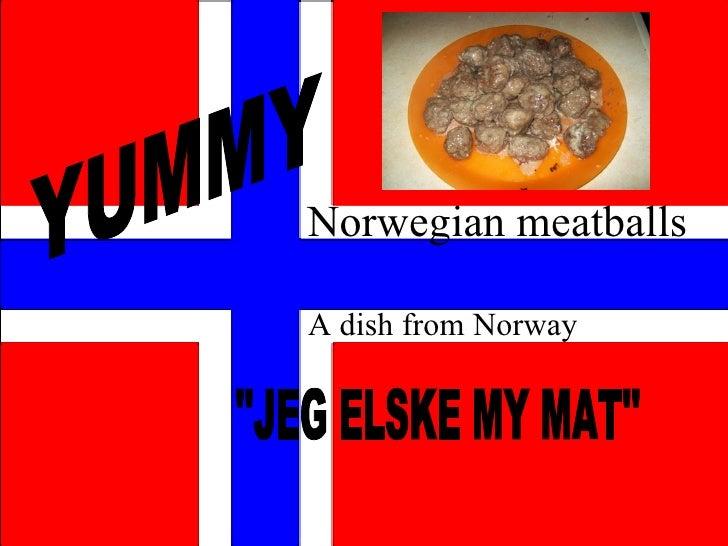 Norwegian meatballs A dish from Norway YUMMY ''JEG ELSKE MY MAT''