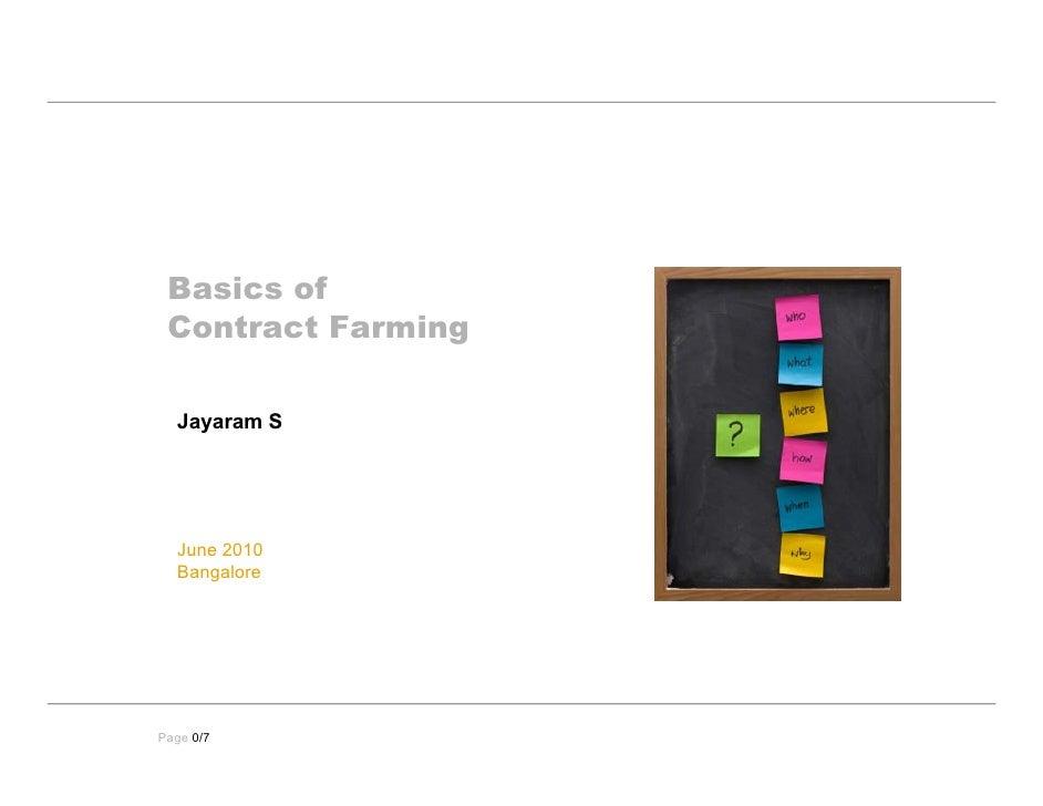 Basics of  Contract Farming    Jayaram S       June 2010   Bangalore     Page 0/7
