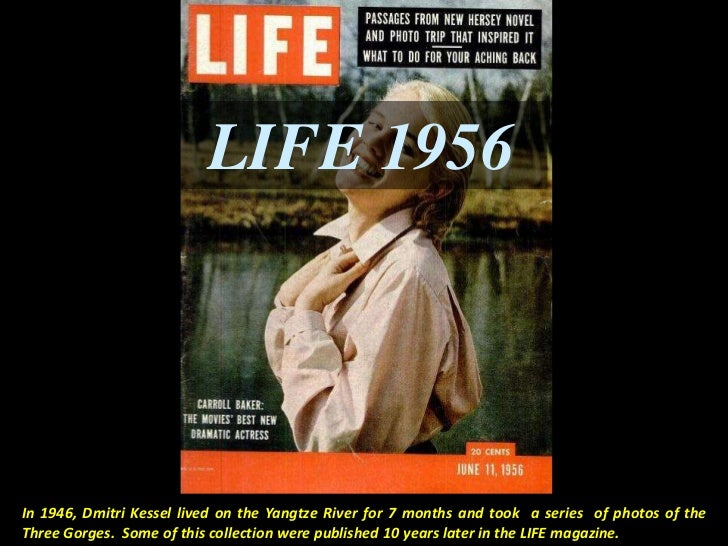 LIFE 1956In 1946, Dmitri Kessel lived on the Yangtze River for 7 months and took a series of photos of theThree Gorges. So...