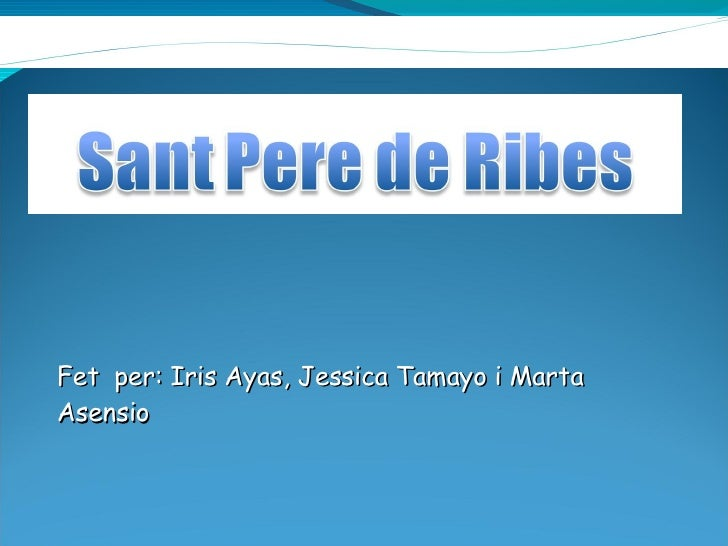 Fet  per: Iris Ayas, Jessica Tamayo i Marta Asensio