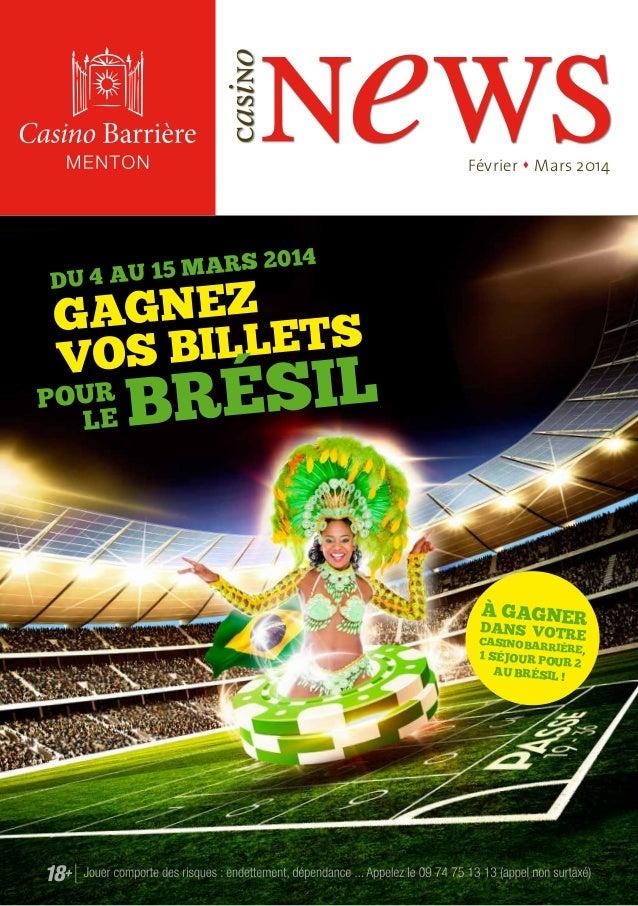 casino  news Février s Mars 2014  RS 2014  MA DU 4 AU 15  GAGNEZ ETS VOS BILL  POUR LE  BRÉSIL À GAGNER  DANS VOT RE  CASI...