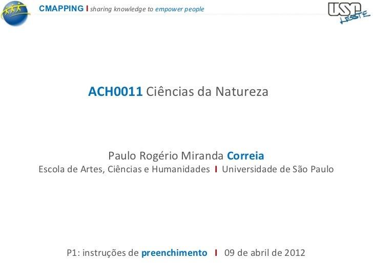 CMAPPING I sharing knowledge to empower people             ACH0011 Ciências da Natureza                   Paulo Rogério Mi...