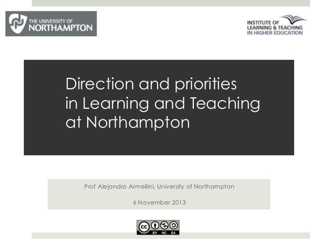 Direction and priorities in Learning and Teaching at Northampton  Prof Alejandro Armellini, University of Northampton 6 No...