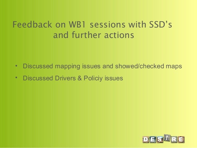 Feedback on WB1 sessions with SSD's and further actions • Discussed mapping issues and showed/checked maps • Discussed Dri...