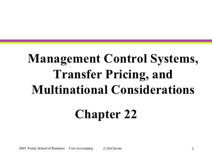 Management Control Systems, Transfer Pricing, and Multinational Considerations Chapter   22