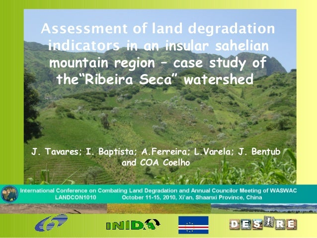 """Assessment of land degradation indicators in an insular sahelian mountain region – case study of the""""Ribeira Seca"""" watersh..."""
