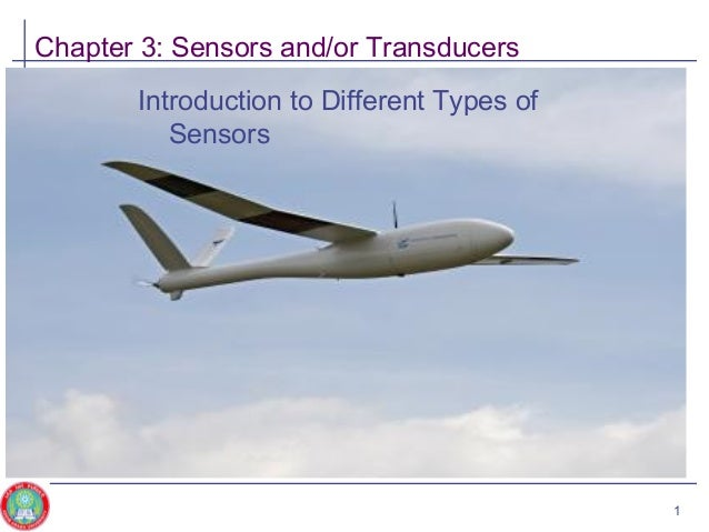 Chapter 3: Sensors and/or Transducers 1 Introduction to Different Types of Sensors