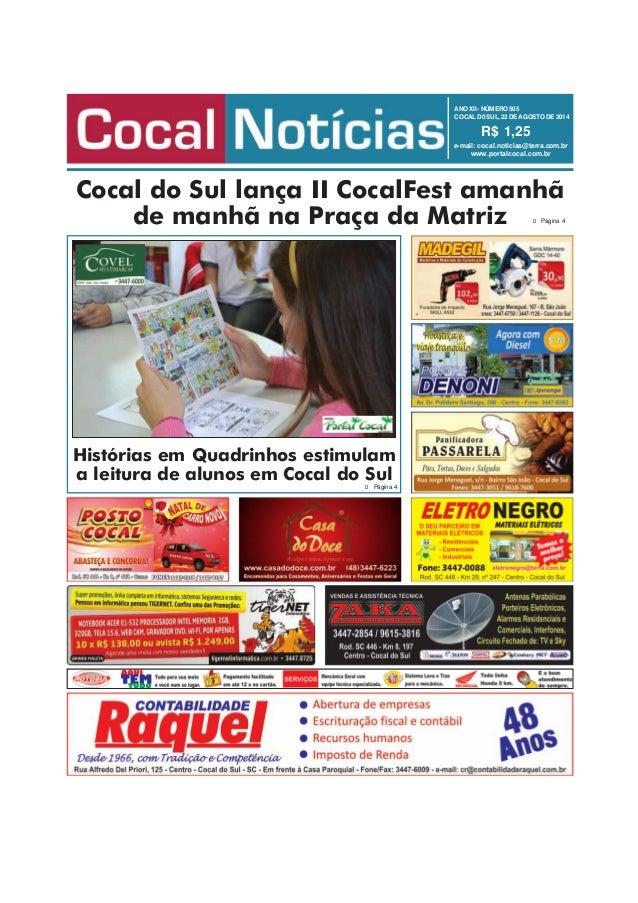 ANO XII - NÚMERO 505  COCAL D0 SUL, 22 DE AGOSTO DE 2014  R$ 1,25  e-mail: cocal.noticias@terra.com.br  www.portalcocal.co...