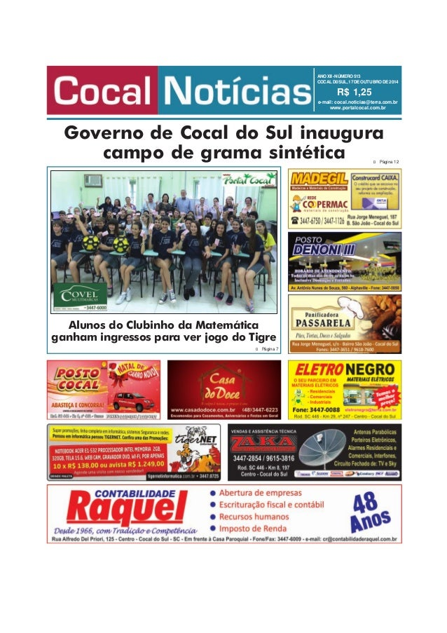 ANO XII - NÚMERO 513  COCAL D0 SUL, 17 DE OUTUBRO DE 2014  R$ 1,25  e-mail: cocal.noticias@terra.com.br  www.portalcocal.c...