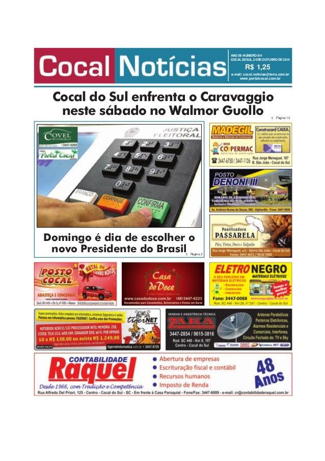 ANO XII - NÚMERO 514  COCAL D0 SUL, 24 DE OUTUBRO DE 2014  R$ 1,25  e-mail: cocal.noticias@terra.com.br  www.portalcocal.c...