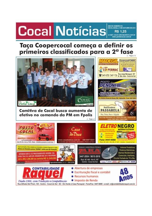 ANO XII - NÚMERO 515  COCAL D0 SUL, 31 DE OUTUBRO DE 2014  R$ 1,25  e-mail: cocal.noticias@terra.com.br  www.portalcocal.c...