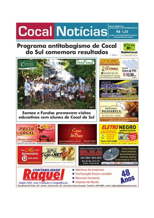 ANO XII - NÚMERO 518  COCAL D0 SUL, 21 DE NOVEMBRO DE 2014  R$ 1,25  e-mail: cocal.noticias@terra.com.br  www.portalcocal....