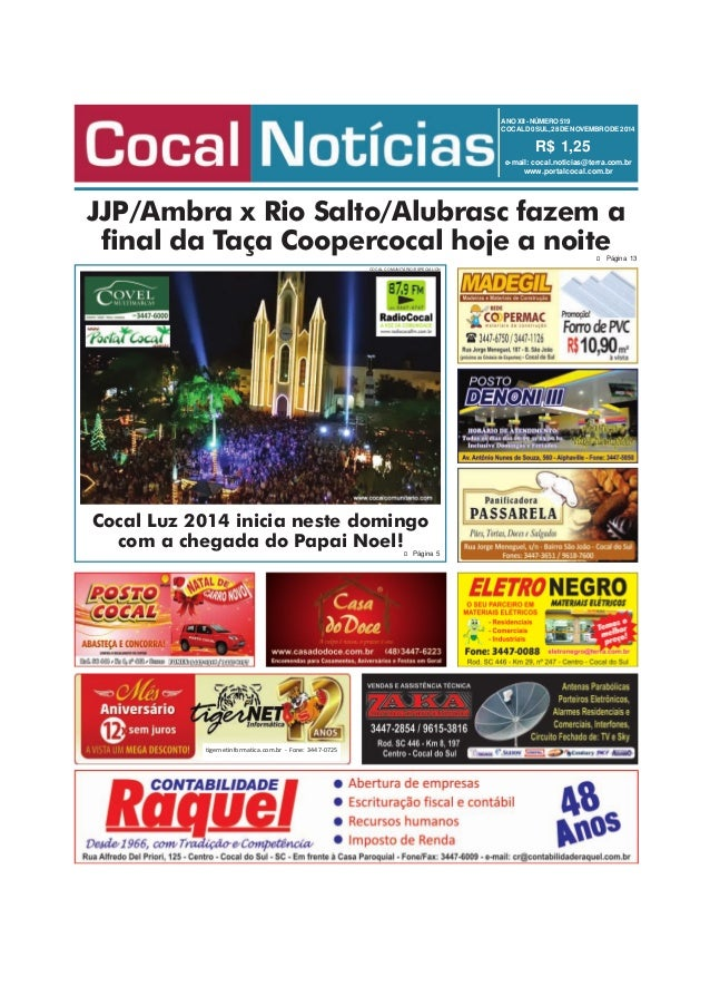 ANO XII - NÚMERO 519  COCAL D0 SUL, 28 DE NOVEMBRO DE 2014  R$ 1,25  e-mail: cocal.noticias@terra.com.br  www.portalcocal....