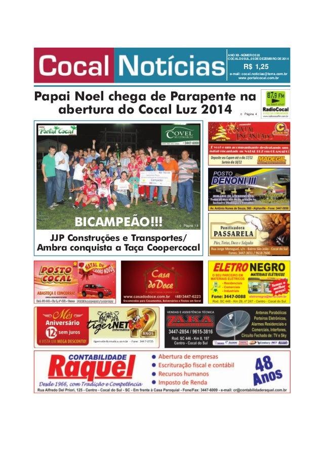 ANOXII-NÚMERO520 COCALD0SUL,05 DEDEZEMBRODE2014 R$ 1,25 e-mail: cocal.noticias@terra.com.br www.portalcocal.com.br tigerne...
