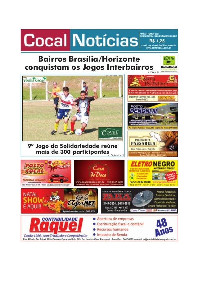 ANO XII - NÚMERO 521  COCAL D0 SUL, 12 DE DEZEMBRO DE 2014  R$ 1,25  e-mail: cocal.noticias@terra.com.br  www.portalcocal....