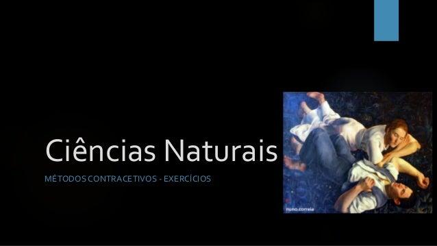 Ciências Naturais MÉTODOS CONTRACETIVOS - EXERCÍCIOS
