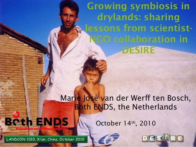 LANDCON 1010, Xi'an, China, October 2010 Growing symbiosis in drylands: sharing lessons from scientist- NGO collaboration ...