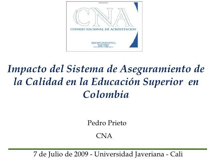 Impacto del Sistema de Aseguramiento de  la Calidad en la Educación Superior en                 Colombia                  ...