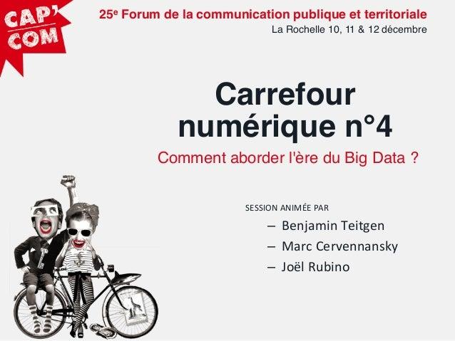 25e Forum de la communication publique et territoriale ! La Rochelle 10, 11 & 12 décembre!  Carrefour numérique n°4! Comme...