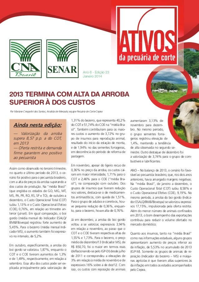 Ano 6 - Edição 23 Janeiro 2014  2013 TERMINA COM ALTA DA ARROBA SUPERIOR À DOS CUSTOS Por Mariane Crespolini dos Santos, A...