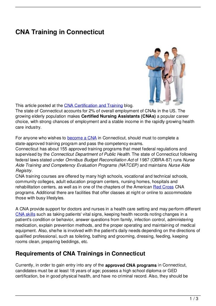 CNA Training in ConnecticutThis article posted at the CNA Certification and Training blog.The state of Connecticut account...